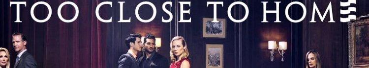 Too Close to Home season 3 release date