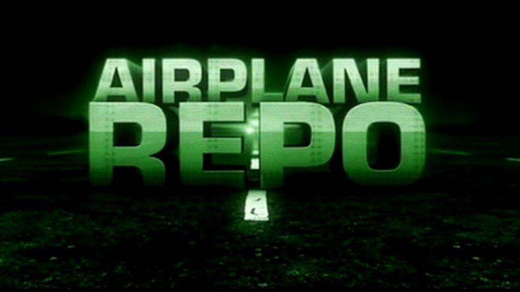what time is Airplane Repo on