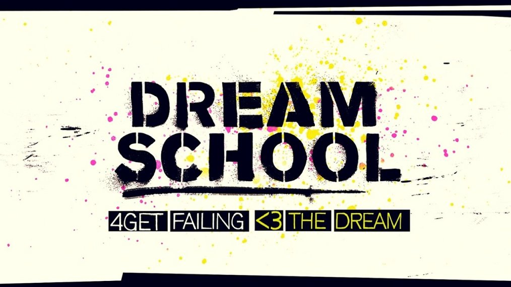what time is Dream School on