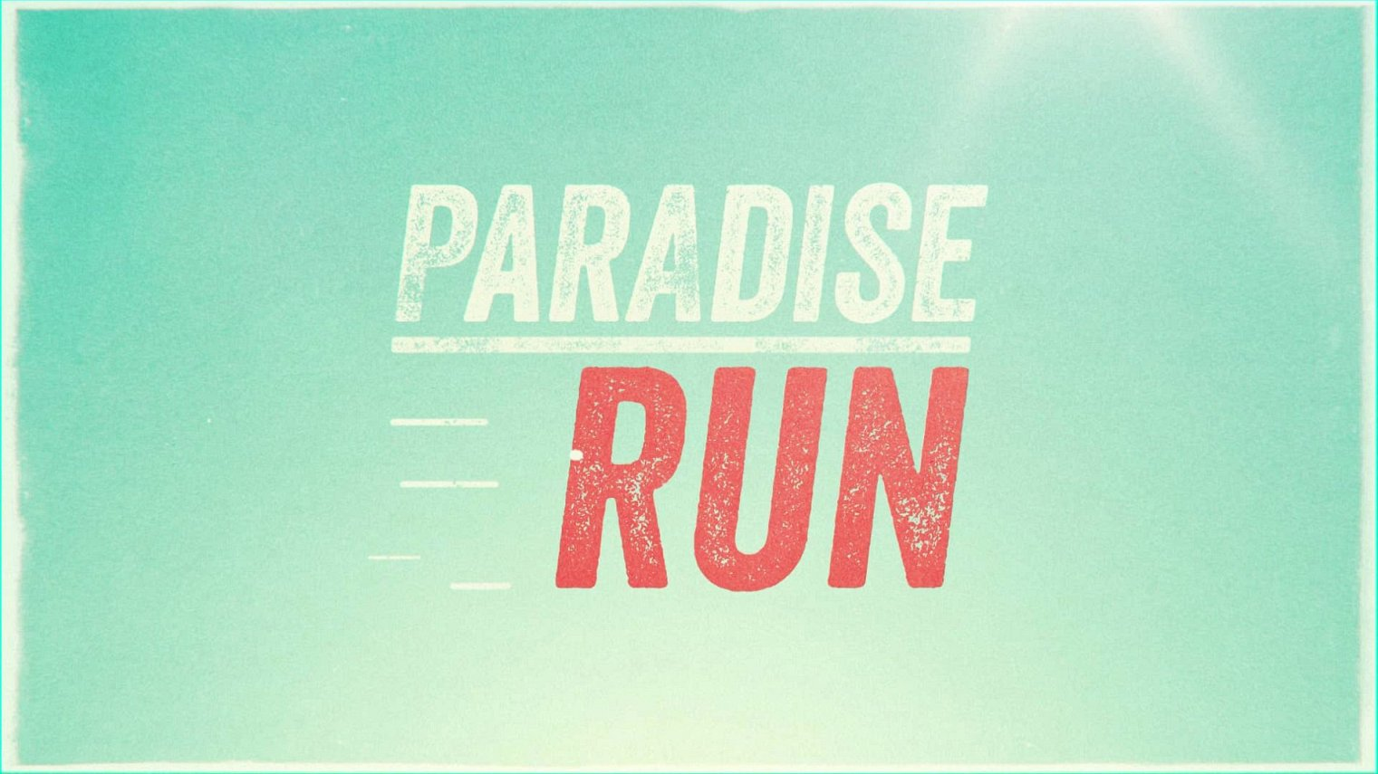 what time does Paradise Run come on