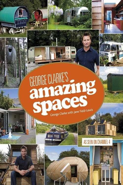 George Clarke's Amazing Spaces poster